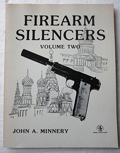 Firearm Silencers, Volume Two (Order No. 50): Minnery, John