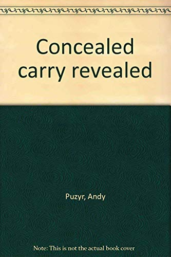 Concealed Carry Revealed