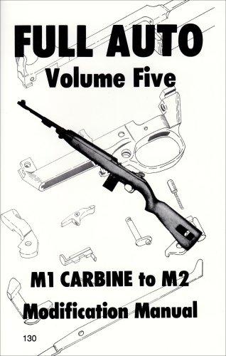9780879471309: full auto m1 carbine to m2 modification manual.