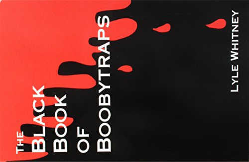 The black book of boobytraps: Lyle Whitney