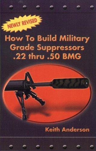 9780879471958: How to Build Military Grade Supressors .22 Thru .50 BMG