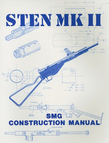 Sten Mk II Construction Manual (9780879471972) by Gary Hill