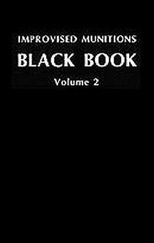 Improvised Munitions Black Book Volume 2: Us Government