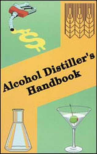 9780879473037: Alcohol Distiller's Handbook: A Handbook on the Manufacture of Ethyl Alcohol and Distiller's Feed Products from Cereals