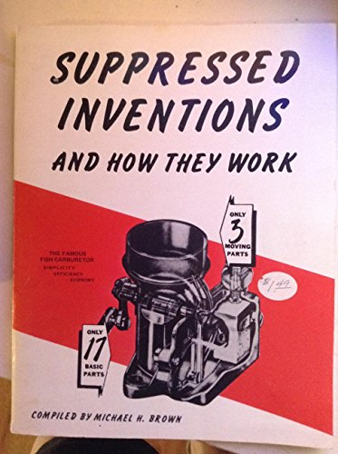 Suppressed Inventions and How They Work: Michael H. Brown