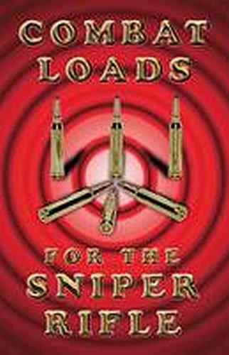 9780879475444: Combat Loads for the Sniper Rifles (The Combat bookshelf)