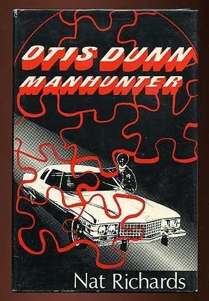 Otis Dunn, Manhunter. Richards, Nat