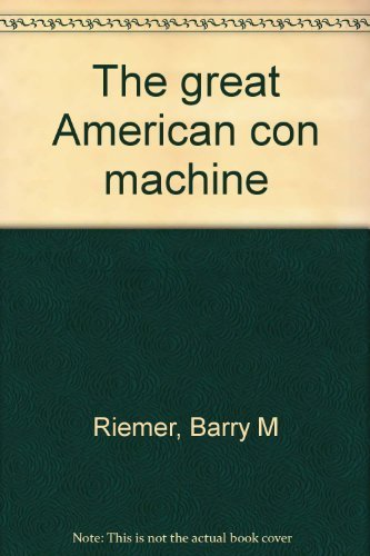 9780879490256: The great American con machine