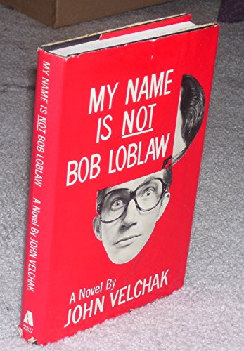 9780879490713: My Name Is Not Bob Loblaw
