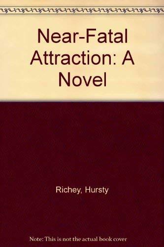 9780879490768: Near-Fatal Attraction: A Novel