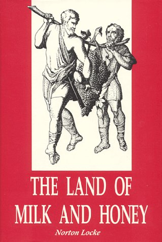 The Land of Milk and Honey: A: Locke, Norton