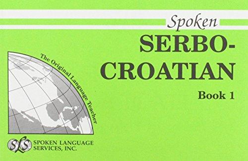 9780879502102: Spoken Serbo-Croatian: Book I, Units 1-12