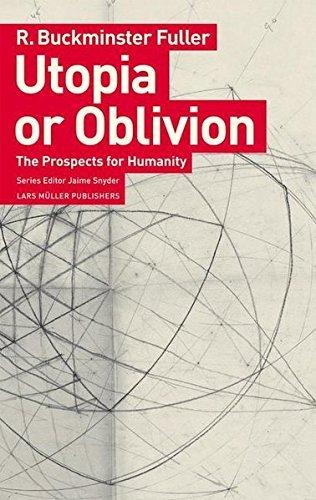 Utopia or Oblivion : The Prospects for Mankind: Fuller, R. Buckminster