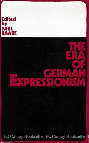The Era of German Expressionism: Raabe, Paul (Editor) (Translated from the German by J.M. Ritchie)
