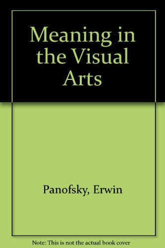 Meaning in the visual arts :; papers in and on art history: Panofsky, Erwin