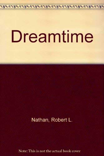 Dreamtime, The: Nathan, Robert Louis