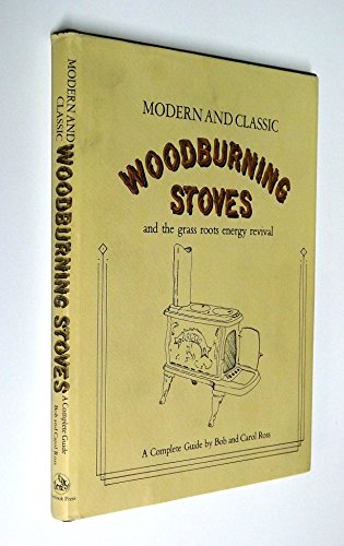 Modern and Classic Woodburning Stoves and the Grass Roots Energy Revival: Bob Ross; Carol Ross
