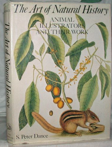 The Art of Natural History : Animal Illustrators and Their Work: Dance, S. Peter