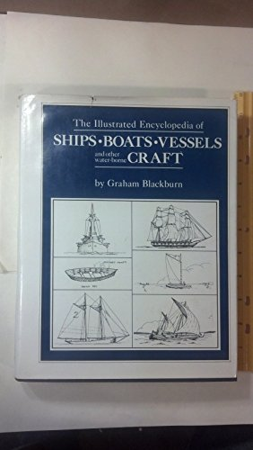 The Illustrated Encyclopedia of Ships, Boats,Vessels and Other Waterborne Craft