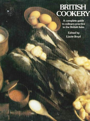 British Cookery, A Complete Guide to Culinary Practice in England, Scotland, Ireland and Wales