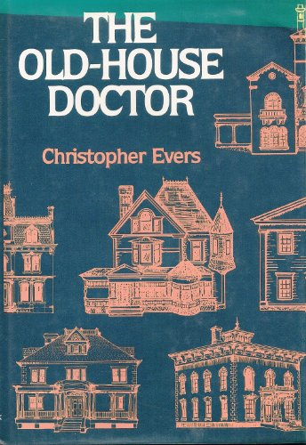 The Old-House Doctor: Evers, Christopher