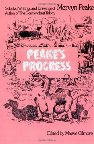 9780879510916: Peake's Progress: Selected Writings and Drawings of Mervyn Peake