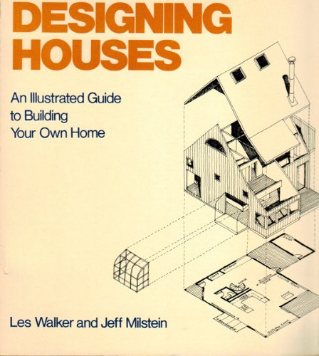 9780879510961: Designing Houses: An illustrated Guide to Building Your Own Home