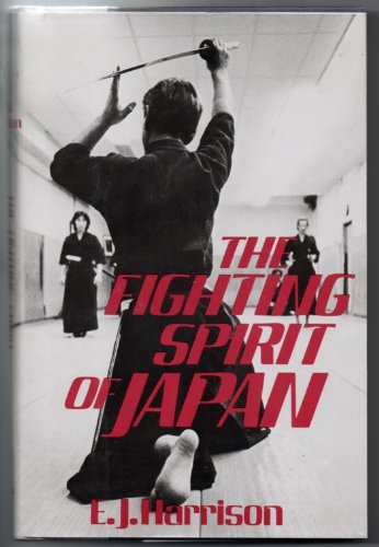 The Fighting Spirit of Japan: The Esoteric Study of the Martial Arts and Way of Life in Japan: E. J...