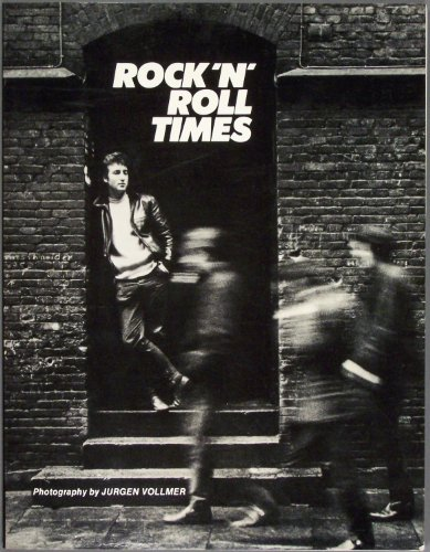 Rock 'n' Roll Times: The Style and Spirit of the Early Beatles and Their First Fans: Jurgen...