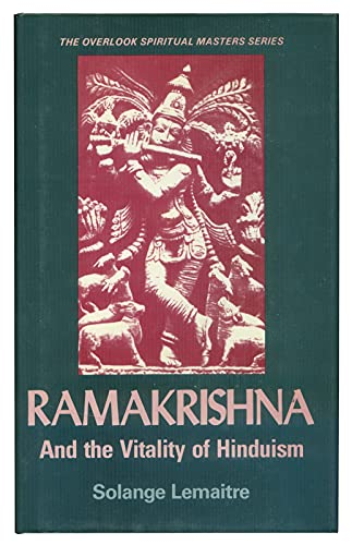 Ramakrishna and the Vitality of Hinduism ([The Overlook spiritual masters series): Solange LeMaitre