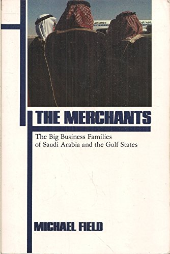 9780879512262: The Merchants: Big Business Families of Saudi Arabia and the Gulf States