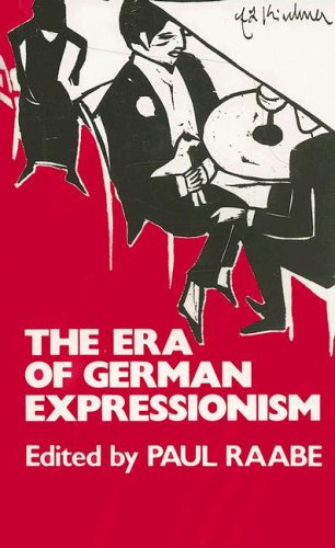 The Era of German Expressionism: Raabe, Paul
