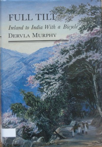 9780879512361: Full Tilt: Ireland to India with a Bicycle