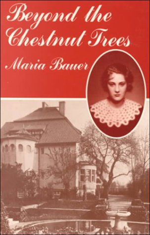 Beyond the Chestnut Trees: Bauer, Maria