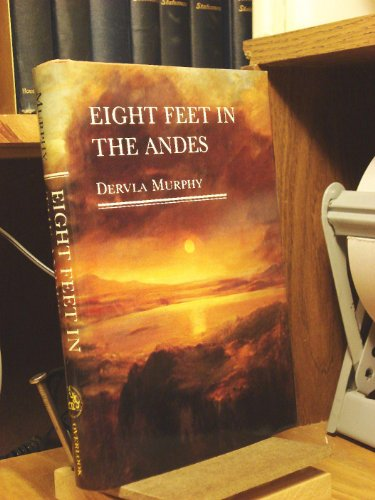 9780879512453: Eight Feet in the Andes