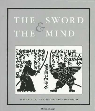 The Sword and the Mind 9780879512569 The first English translation of a seventeenth-century philosophical exploration of Japanese swordsmanship offers strategic advice in the tradition of  A Book of Five Rings.