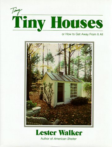9780879512712: Tiny Houses: Or How to Get Away from It All