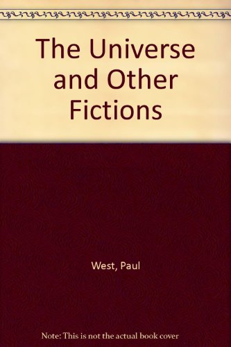 The Universe & Other Fictions: West, Paul