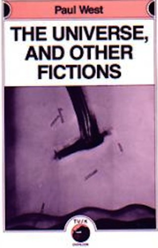 The Universe and Other Fictions: Paul West