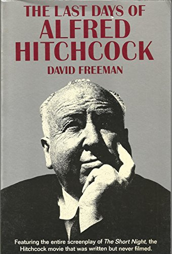 9780879513184: The Last Days of Alfred Hitchcock: A Memoir Featuring the Screenplay of Alfred Hitchcocks the Short Night
