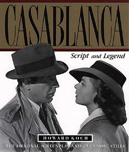 Casablanca : Script and Legend: Howard Koch