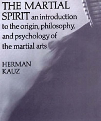9780879513276: The Martial Spirit: An Introduction to the Origin, Philosophy, and the Psychology of the Martial Arts: An Introduction to the Origin, Philosophy and Psychology of the Martial Arts