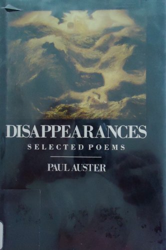 Disappearances: Selected Poems: Auster, Paul