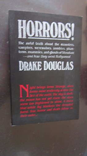 Horrors!: The Awful Truth About the Monsters,: Drake Douglas