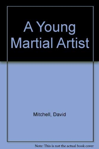 A Young Martial Artist: Mitchell, David