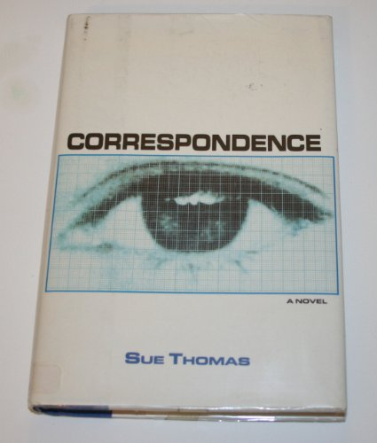 Correspondence: A Novel: Thomas, Sue