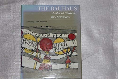 9780879515072: The Bauhaus: Masters & Students by Themselves