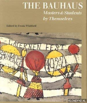 9780879515072: The Bauhaus: Masters and Students by Themselves