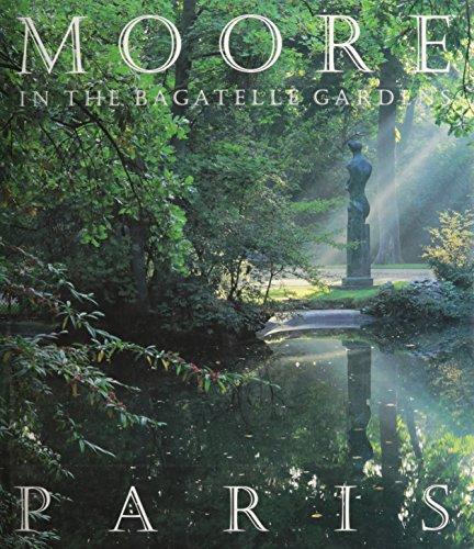 9780879515263: Moore in the Bagatelle Gardens, Paris