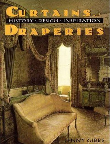 9780879515393: Curtains And Draperies: History, Design And Inspiration